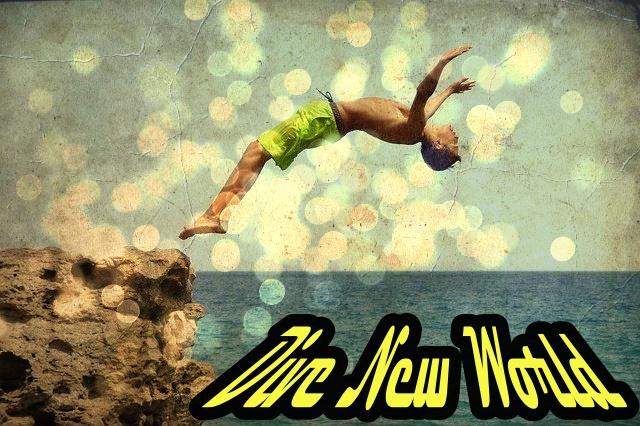 新しい世界へ飛び込む